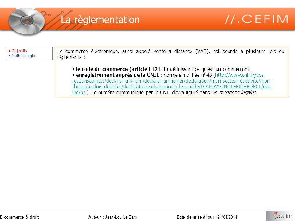 E-commerce & droitAuteur : Jean-Lou Le Bars Date de mise à jour : 21/01/2014 Objectifs Méthodologie Le commerce électronique, aussi appelé vente à dis