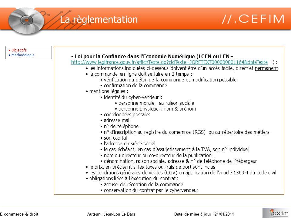 E-commerce & droitAuteur : Jean-Lou Le Bars Date de mise à jour : 21/01/2014 Objectifs Méthodologie Loi pour la Confiance dans lEconomie Numérique (LC
