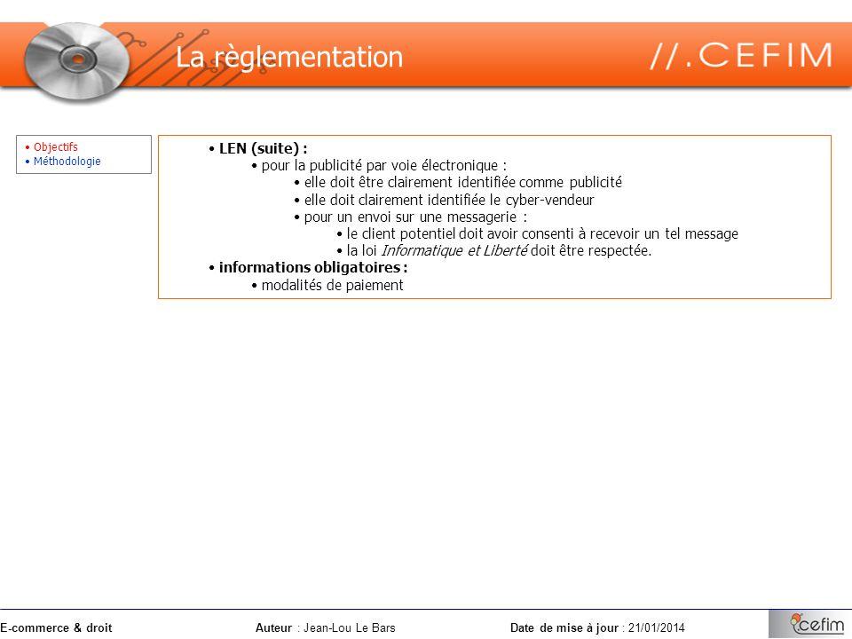E-commerce & droitAuteur : Jean-Lou Le Bars Date de mise à jour : 21/01/2014 Objectifs Méthodologie LEN (suite) : pour la publicité par voie électroni