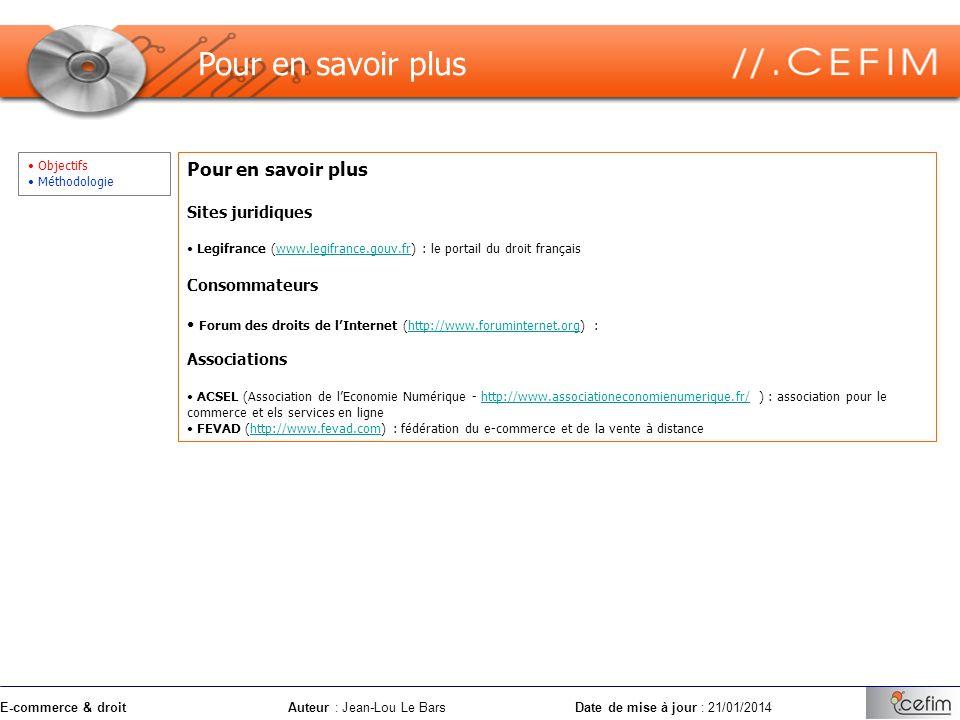 E-commerce & droitAuteur : Jean-Lou Le Bars Date de mise à jour : 21/01/2014 Objectifs Méthodologie Pour en savoir plus Sites juridiques Legifrance (w