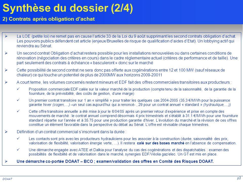 p3 DOAAT La LOE (petite loi) ne remet pas en cause larticle 33 de la Loi du 9 août supprimant les second contrats obligation dachat. Les pouvoirs publ