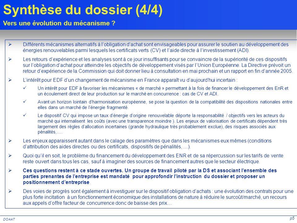 p5 DOAAT Synthèse du dossier (4/4) Vers une évolution du mécanisme ? Différents mécanismes alternatifs à lobligation dachat sont envisageables pour as