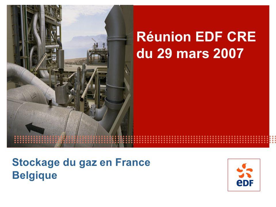 Réunion EDF CRE du 29 mars 2007 Stockage du gaz en France Belgique