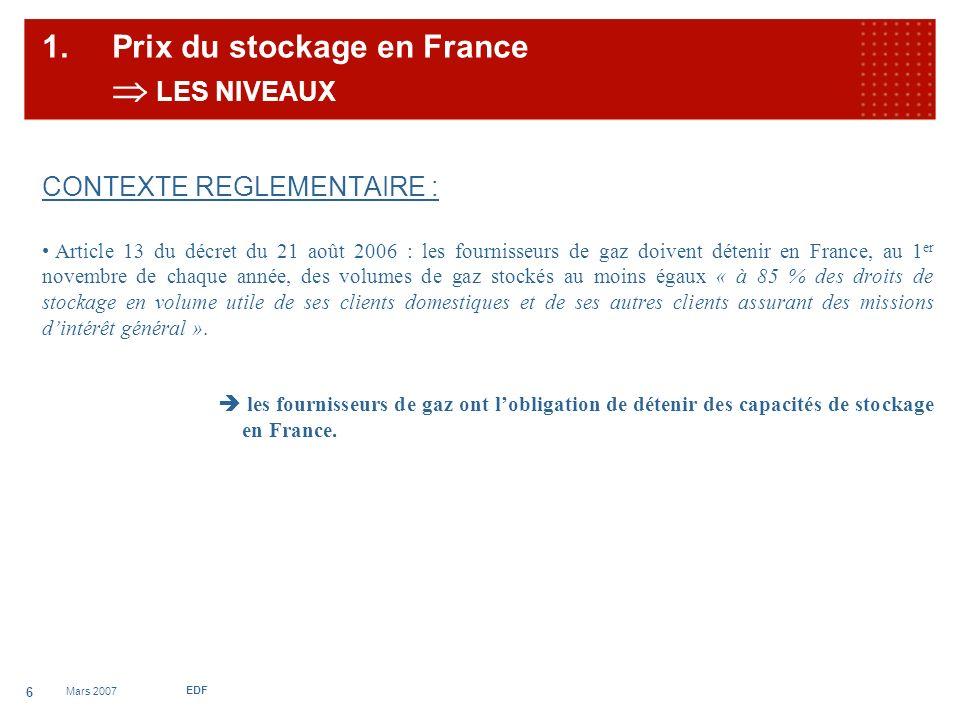 Mars 2007 EDF 7 DROIT DE LA CONCURRENCE La Cour dAppel de Paris, dans un arrêt du 23 janvier 2007, a qualifié les installations de stockage de gaz d« infrastructures essentielles auxquelles il convient dassurer laccès dans des conditions de transparence et déquité ».