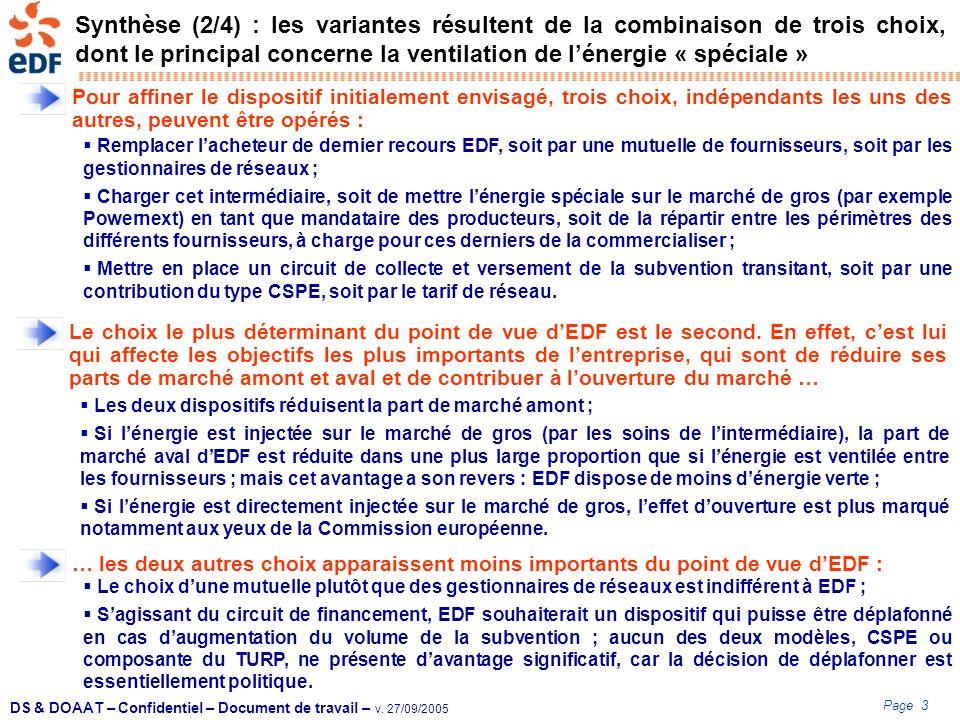 Page 3 DS & DOAAT – Confidentiel – Document de travail – v. 27/09/2005 Synthèse (2/4) : les variantes résultent de la combinaison de trois choix, dont