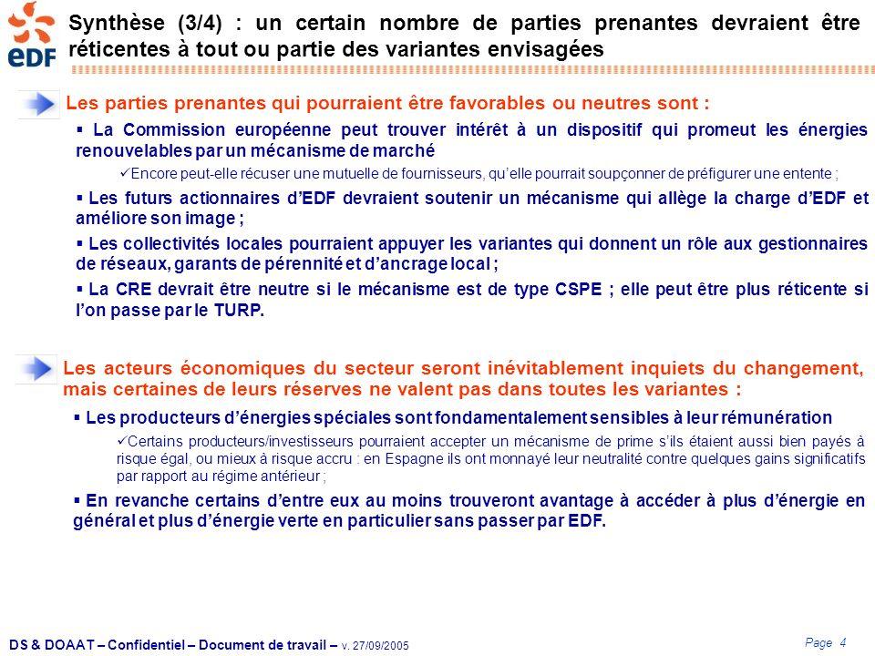 Page 4 DS & DOAAT – Confidentiel – Document de travail – v. 27/09/2005 Synthèse (3/4) : un certain nombre de parties prenantes devraient être réticent