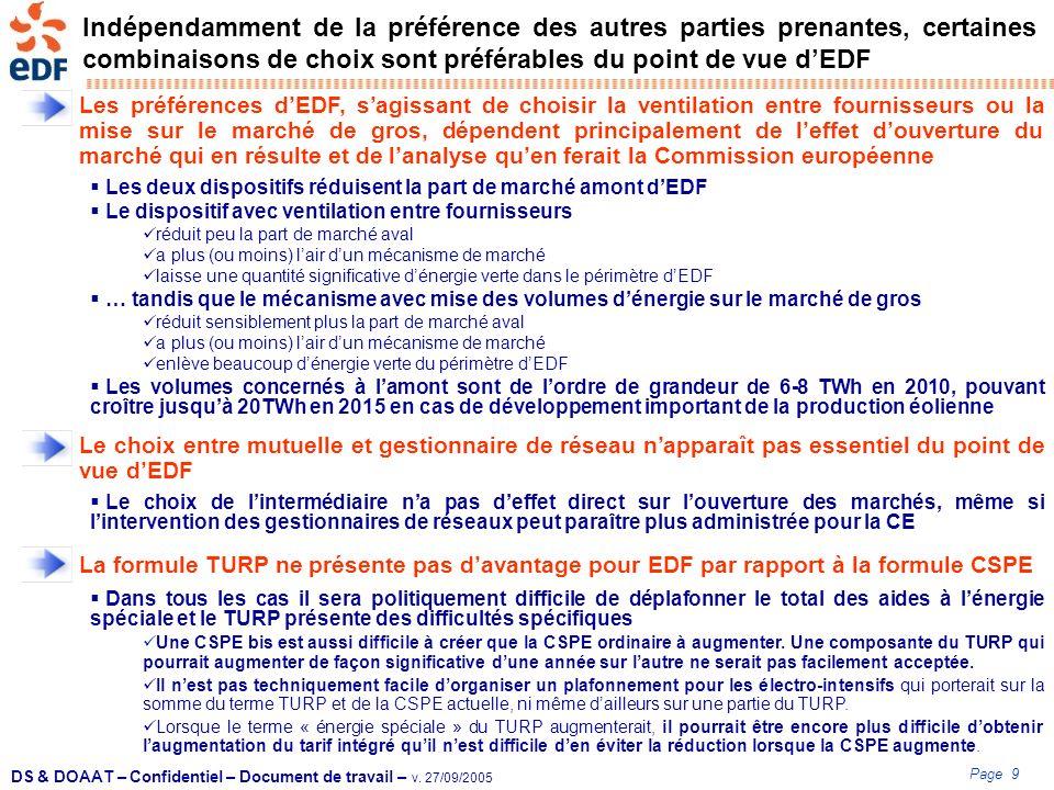 Page 9 DS & DOAAT – Confidentiel – Document de travail – v. 27/09/2005 Indépendamment de la préférence des autres parties prenantes, certaines combina