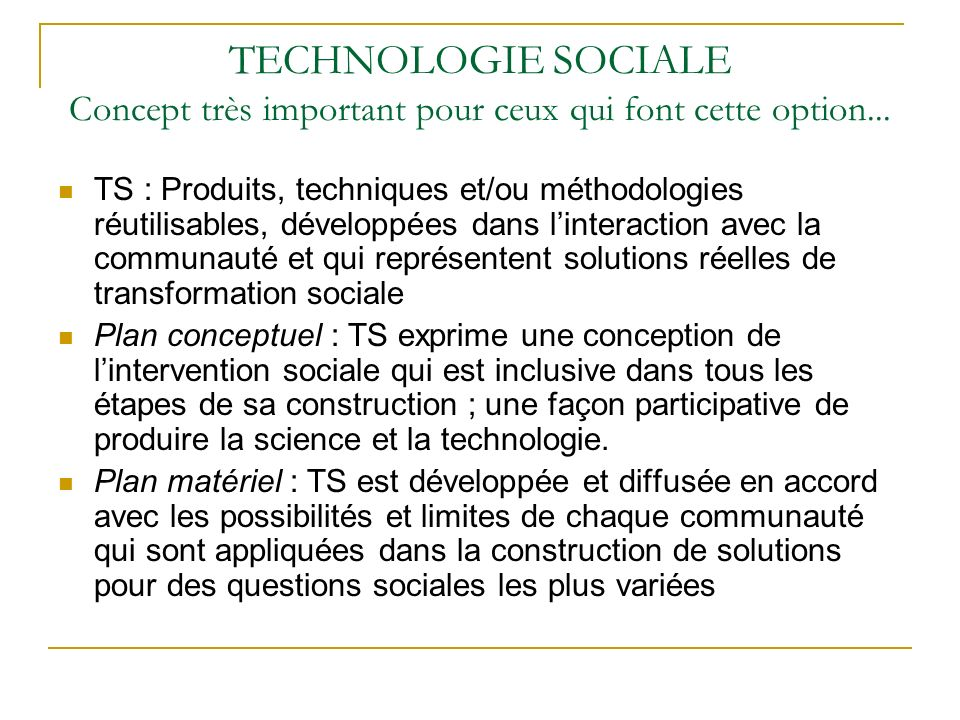 TECHNOLOGIE SOCIALE Concept très important pour ceux qui font cette option...