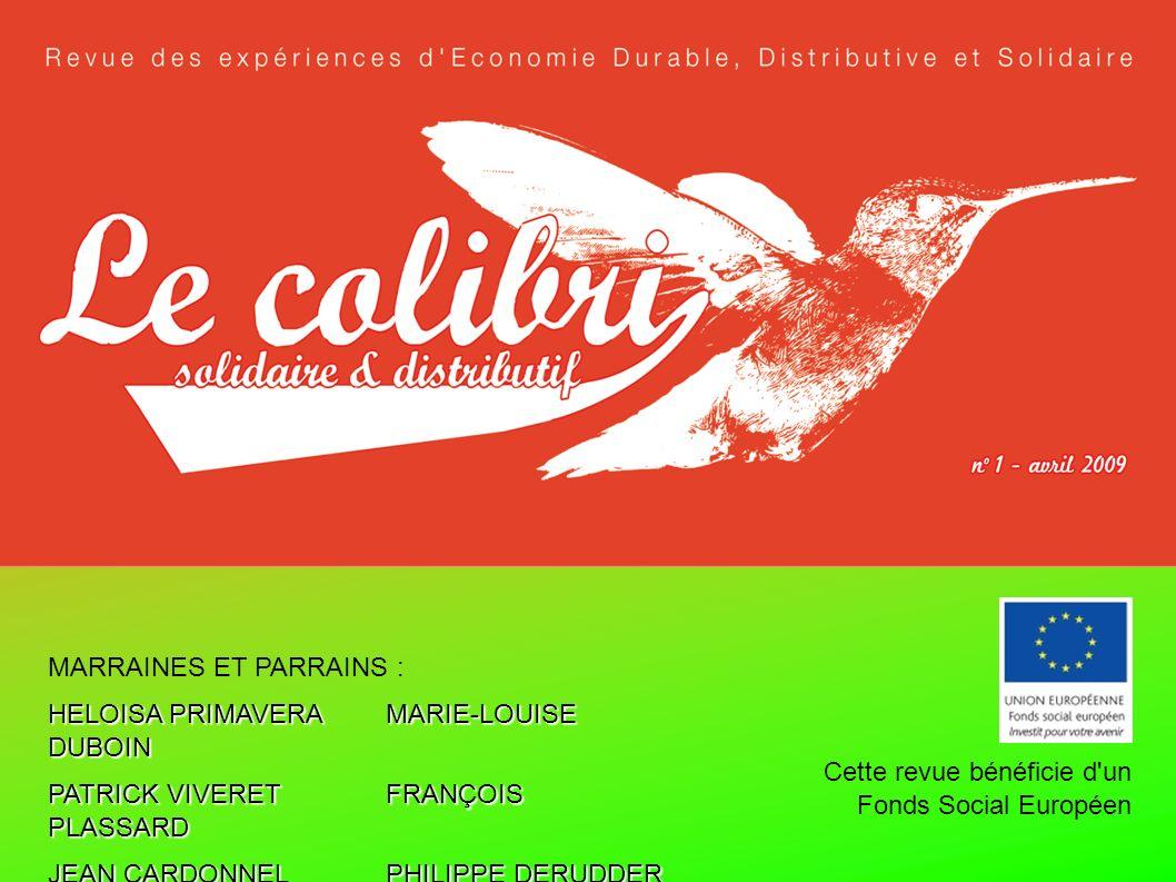 MARRAINES ET PARRAINS : HELOISA PRIMAVERAMARIE-LOUISE DUBOIN PATRICK VIVERETFRANÇOIS PLASSARD JEAN CARDONNELPHILIPPE DERUDDER Cette revue bénéficie d un Fonds Social Européen
