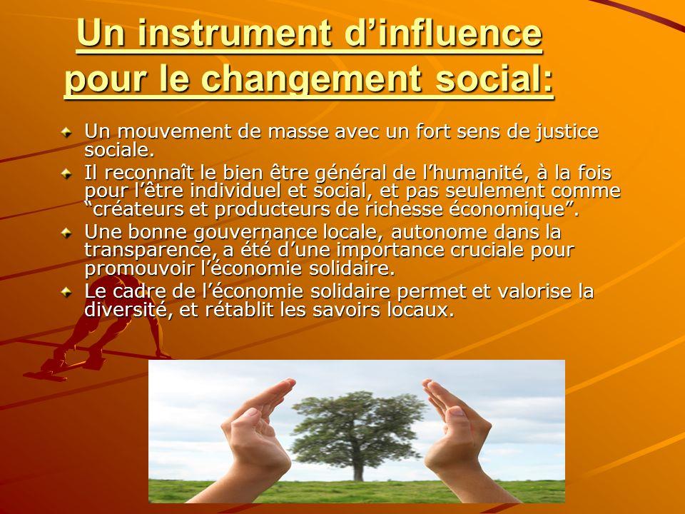 Un instrument dinfluence pour le changement social: Un mouvement de masse avec un fort sens de justice sociale. Il reconnaît le bien être général de l