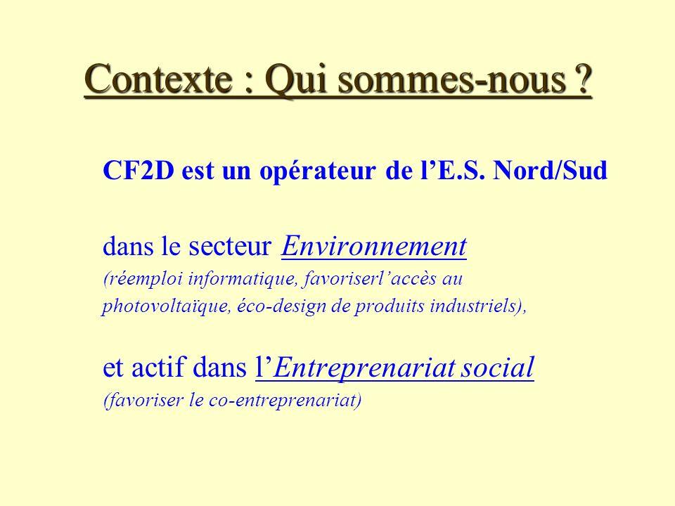 Contexte : Qui sommes-nous .CF2D est un opérateur de lE.S.
