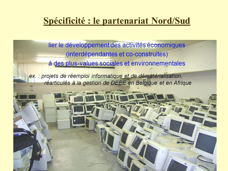Spécificité : le partenariat Nord/Sud lier le développement des activités économiques (interdépendantes et co-construites) à des plus-values sociales et environnementales ex.