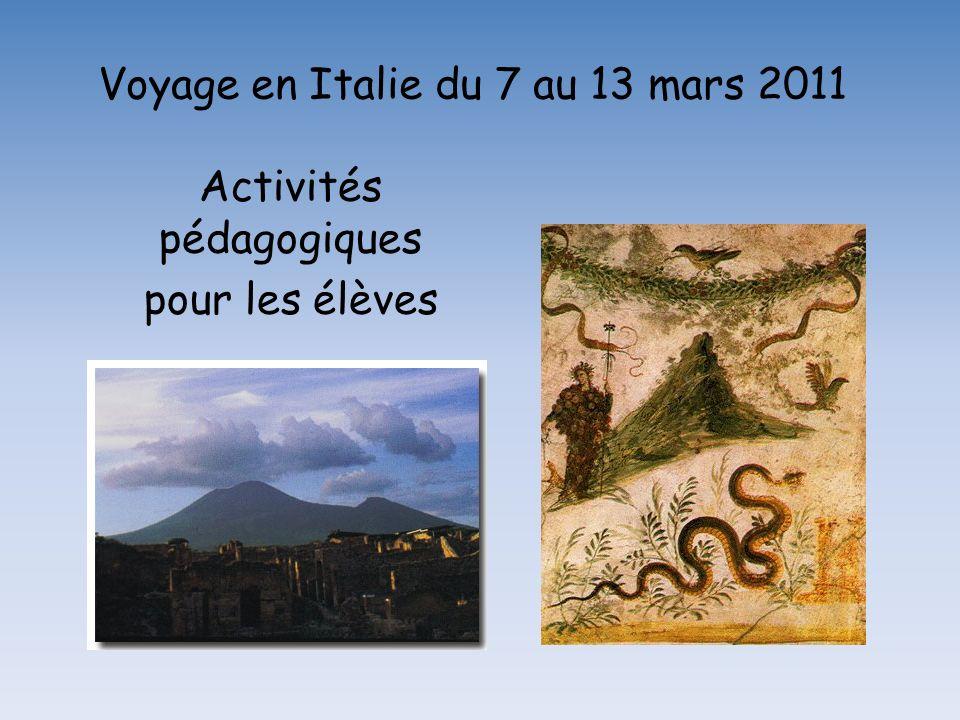 Voyage en Italie du 7 au 13 mars 2011 Activités pédagogiques pour les élèves