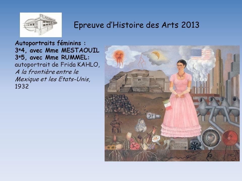 Epreuve dHistoire des Arts 2013 Autoportraits féminins : 3 e 4, avec Mme MESTAOUIL 3 e 5, avec Mme RUMMEL: autoportrait de Frida KAHLO, A la frontière