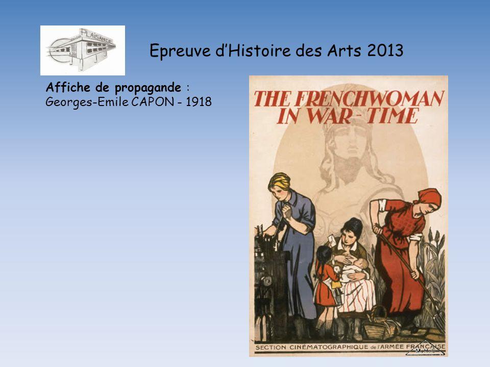 Epreuve dHistoire des Arts 2013 Affiche de propagande : Georges-Emile CAPON - 1918