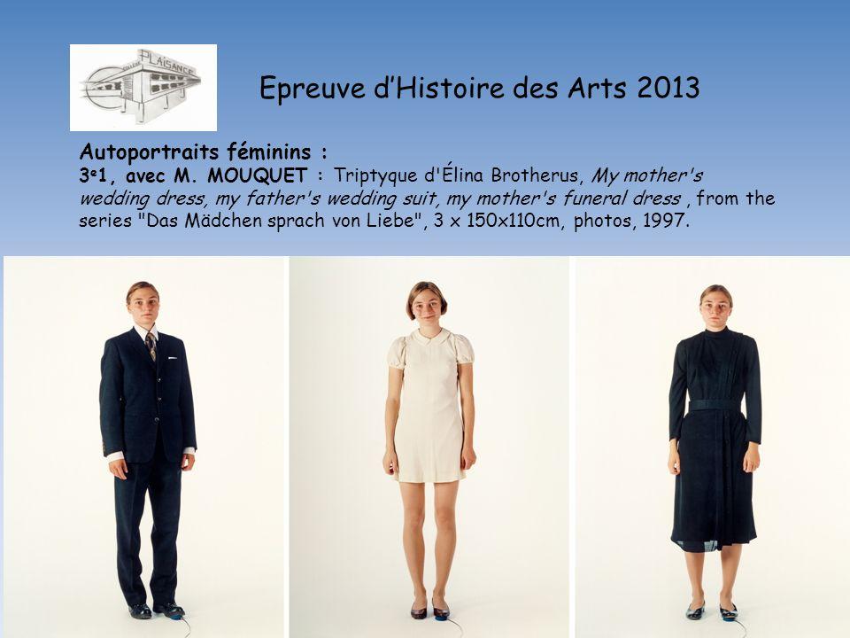 Epreuve dHistoire des Arts 2013 Autoportraits féminins : 3 e 1, avec M. MOUQUET : Triptyque d'Élina Brotherus, My mother's wedding dress, my father's