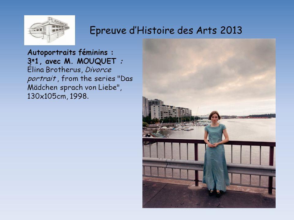 Epreuve dHistoire des Arts 2013 Autoportraits féminins : 3 e 1, avec M. MOUQUET : Élina Brotherus, Divorce portrait, from the series