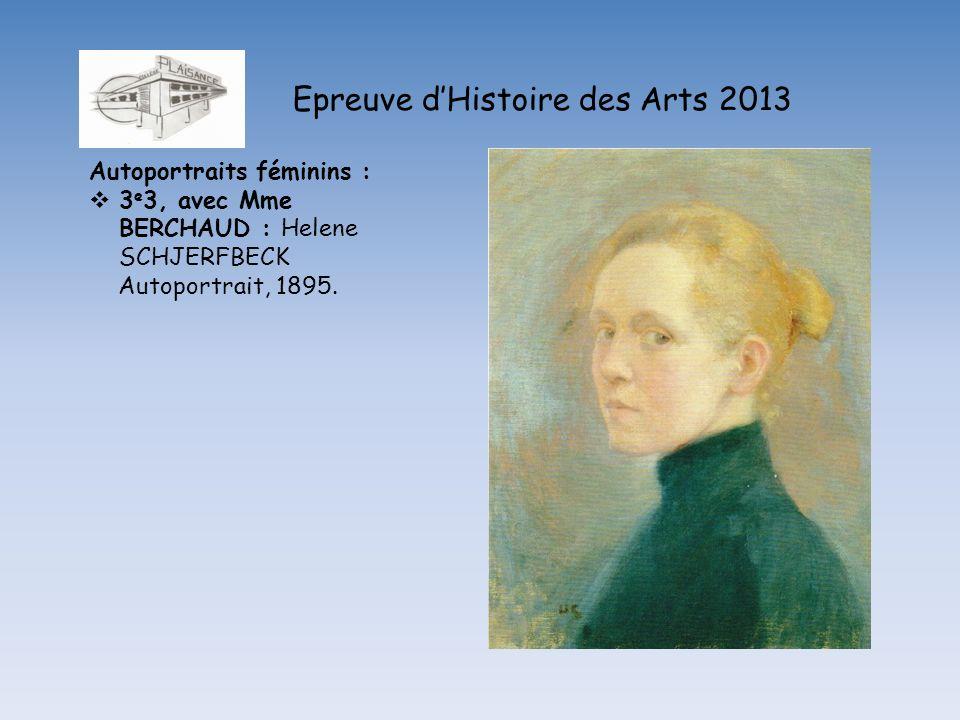 Epreuve dHistoire des Arts 2013 Autoportraits féminins : 3 e 3, avec Mme BERCHAUD : Helene SCHJERFBECK Autoportrait, 1895.