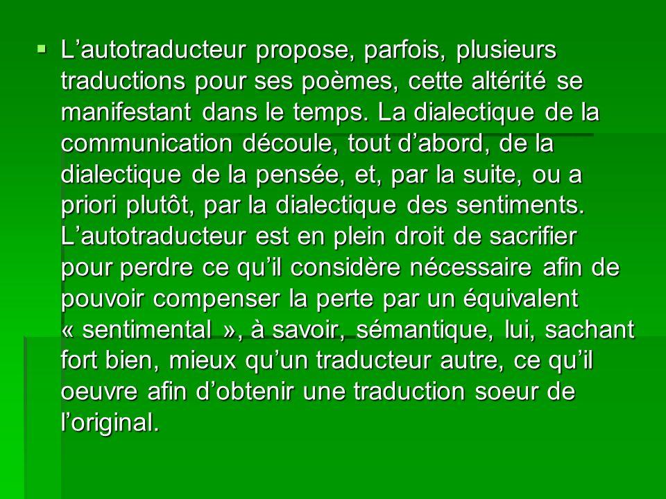 Lautotraducteur propose, parfois, plusieurs traductions pour ses poèmes, cette altérité se manifestant dans le temps.