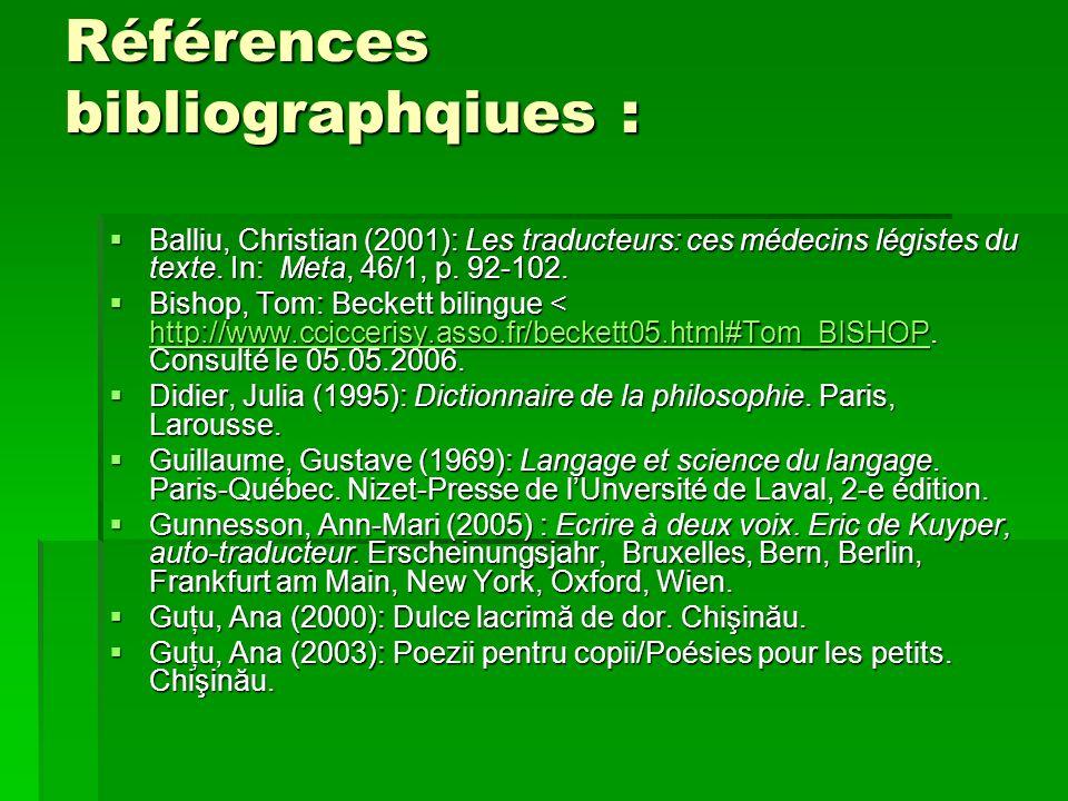 Références bibliographqiues : Balliu, Christian (2001): Les traducteurs: ces médecins légistes du texte.