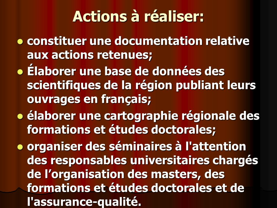 Actions à réaliser: constituer une documentation relative aux actions retenues; constituer une documentation relative aux actions retenues; Élaborer u