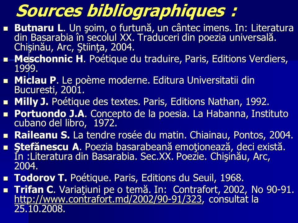 Sources bibliographiques : Butnaru L. Un şoim, o furtună, un cântec imens. In: Literatura din Basarabia în secolul XX. Traduceri din poezia universală