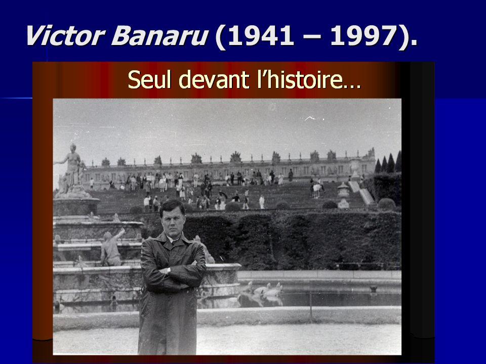 Victor Banaru (1941 – 1997).