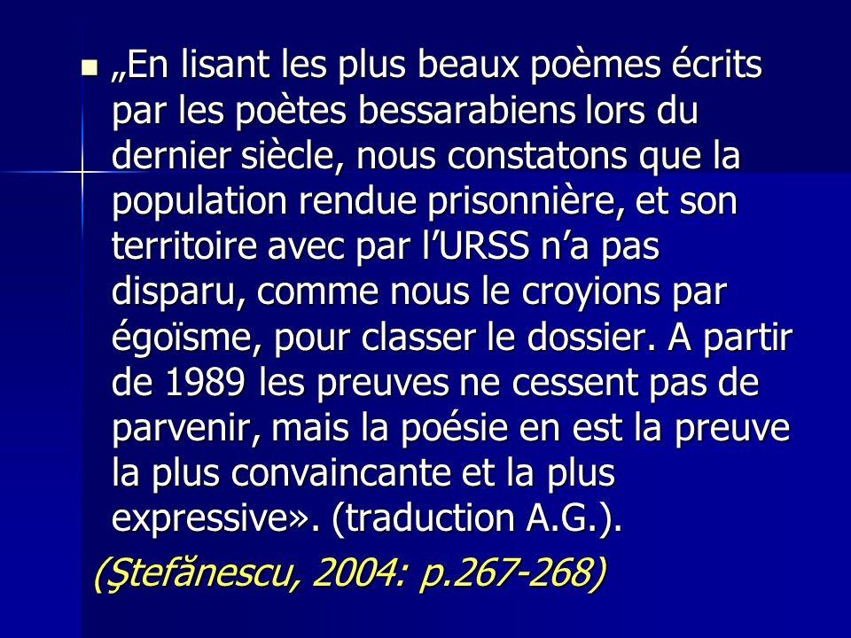 En lisant les plus beaux poèmes écrits par les poètes bessarabiens lors du dernier siècle, nous constatons que la population rendue prisonnière, et so