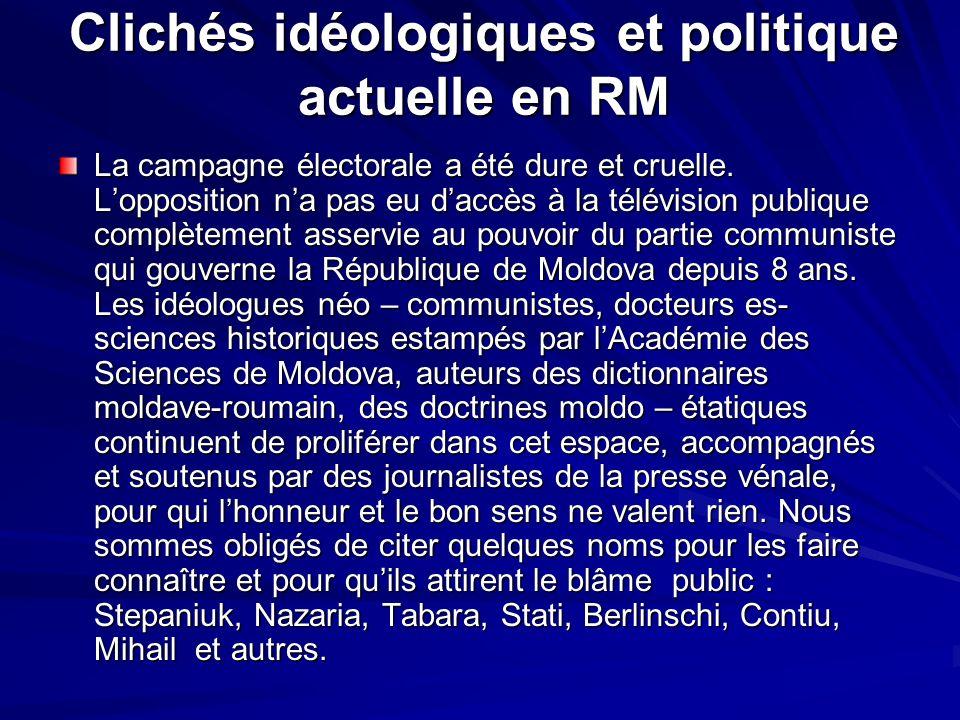 Clichés idéologiques et politique actuelle en RM La campagne électorale a été dure et cruelle. Lopposition na pas eu daccès à la télévision publique c