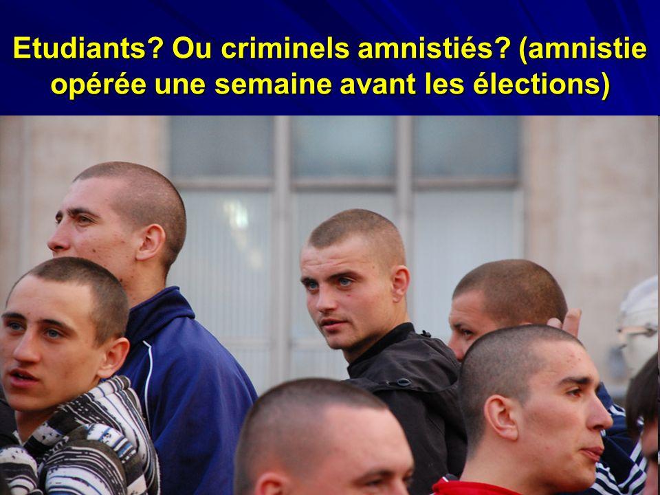 Etudiants? Ou criminels amnistiés? (amnistie opérée une semaine avant les élections)
