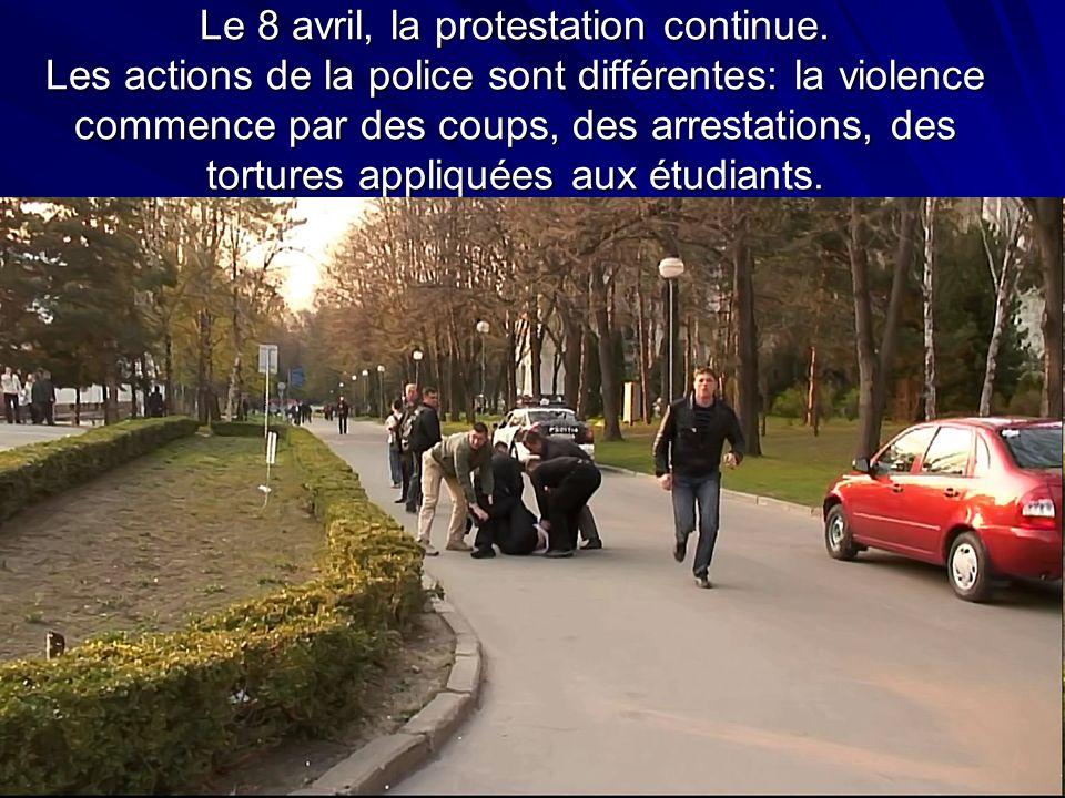 Le 8 avril, la protestation continue. Les actions de la police sont différentes: la violence commence par des coups, des arrestations, des tortures ap