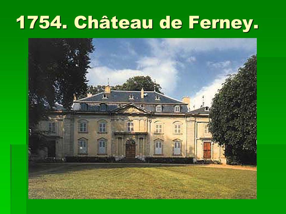 1754. Château de Ferney.