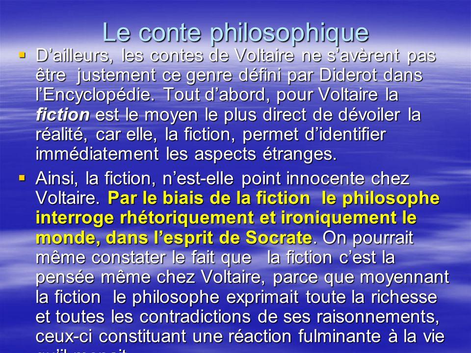 Le conte philosophique Dailleurs, les contes de Voltaire ne savèrent pas être justement ce genre défini par Diderot dans lEncyclopédie. Tout dabord, p