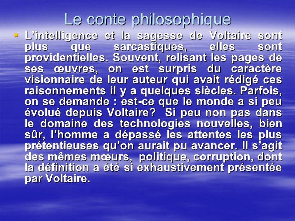 Le conte philosophique Lintelligence et la sagesse de Voltaire sont plus que sarcastiques, elles sont providentielles. Souvent, relisant les pages de