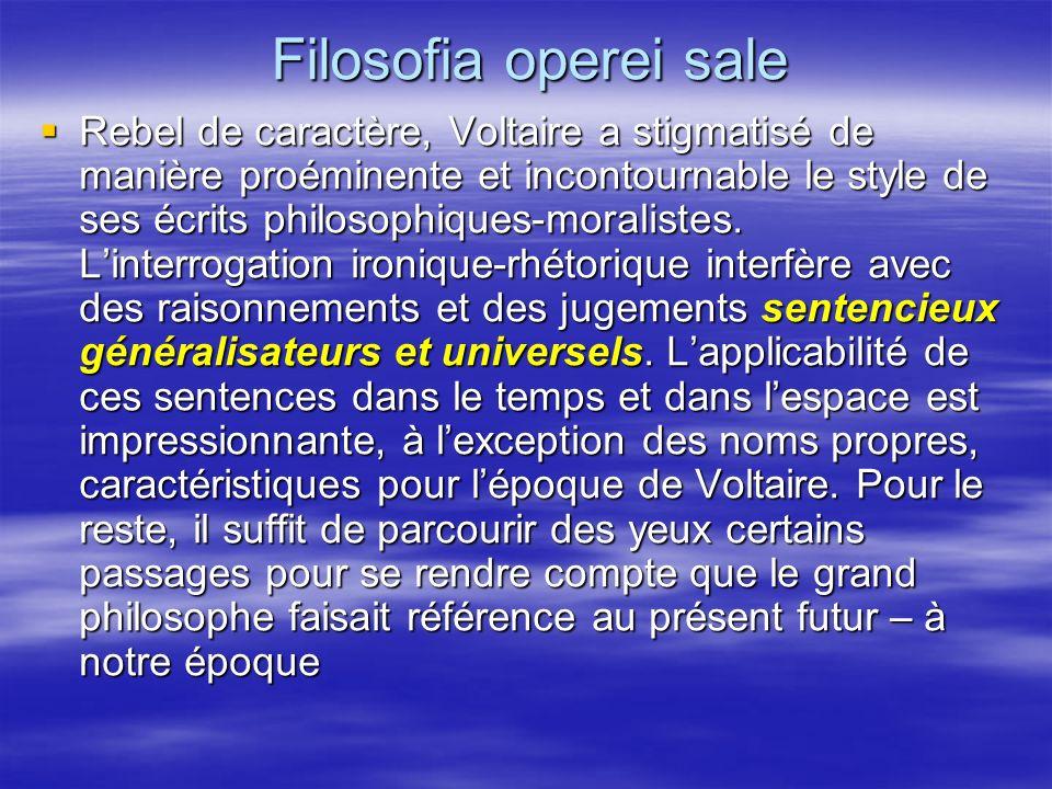 Filosofia operei sale Rebel de caractère, Voltaire a stigmatisé de manière proéminente et incontournable le style de ses écrits philosophiques-moralis