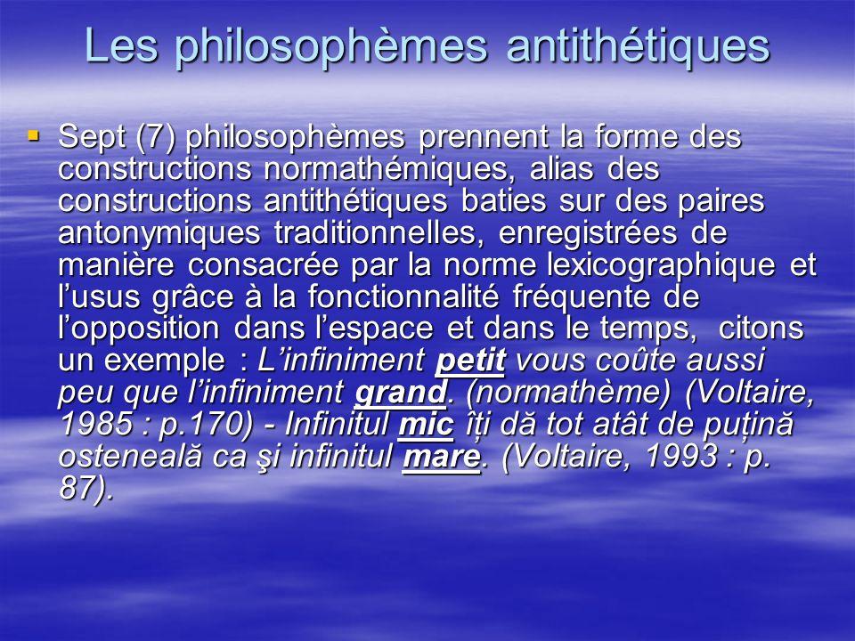 Les philosophèmes antithétiques Sept (7) philosophèmes prennent la forme des constructions normathémiques, alias des constructions antithétiques batie