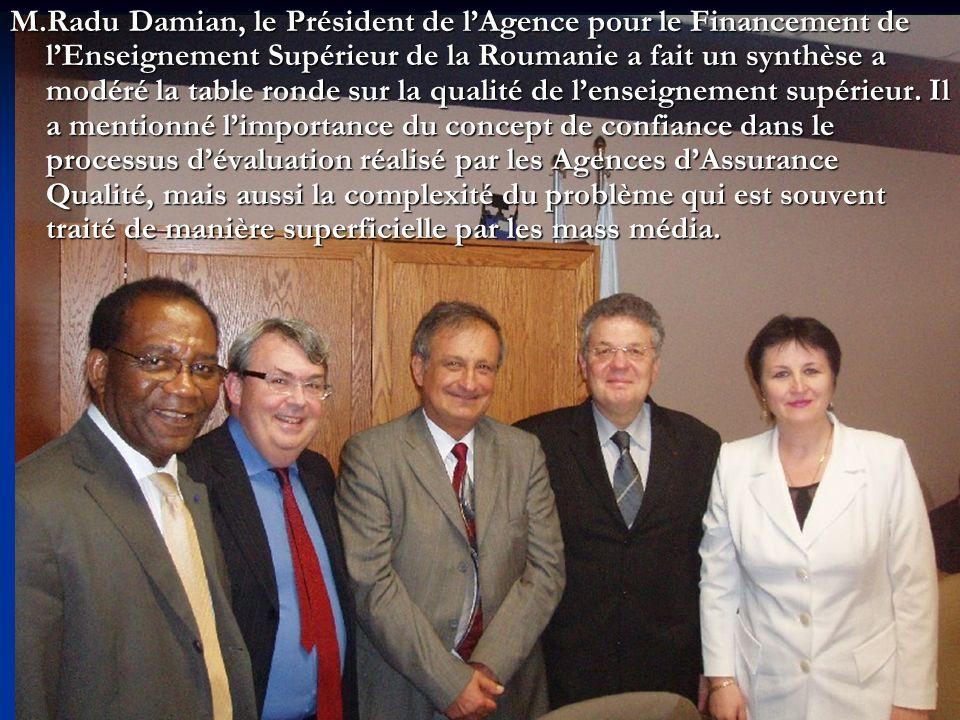 M.Radu Damian, le Président de lAgence pour le Financement de lEnseignement Supérieur de la Roumanie a fait un synthèse a modéré la table ronde sur la qualité de lenseignement supérieur.