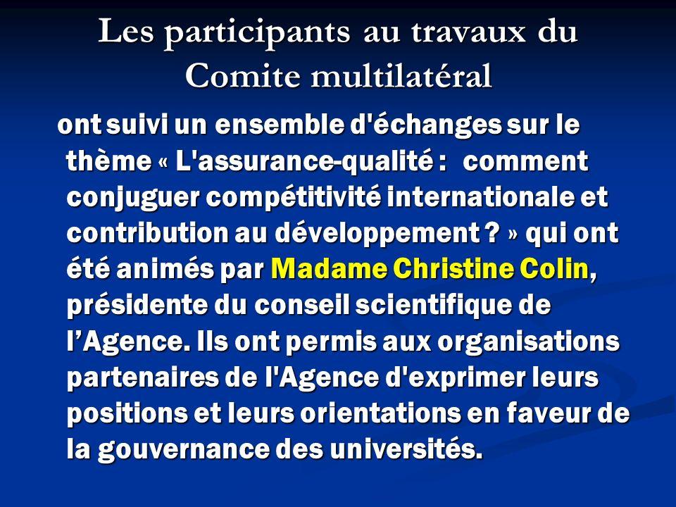 Les participants au travaux du Comite multilatéral ont suivi un ensemble d échanges sur le thème « L assurance-qualité : comment conjuguer compétitivité internationale et contribution au développement .