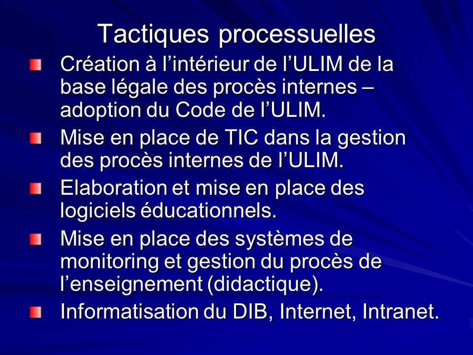 Tactiques processuelles Création à lintérieur de lULIM de la base légale des procès internes – adoption du Code de lULIM.