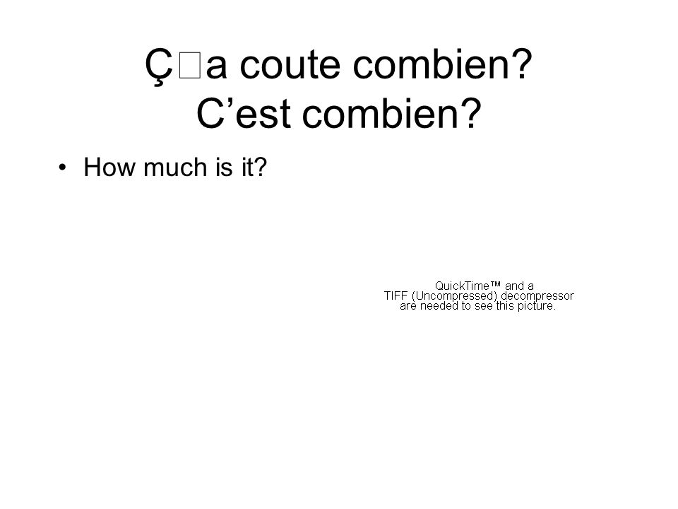 Ça coute combien Cest combien How much is it