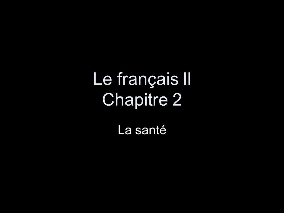 Le français II Chapitre 2 La santé