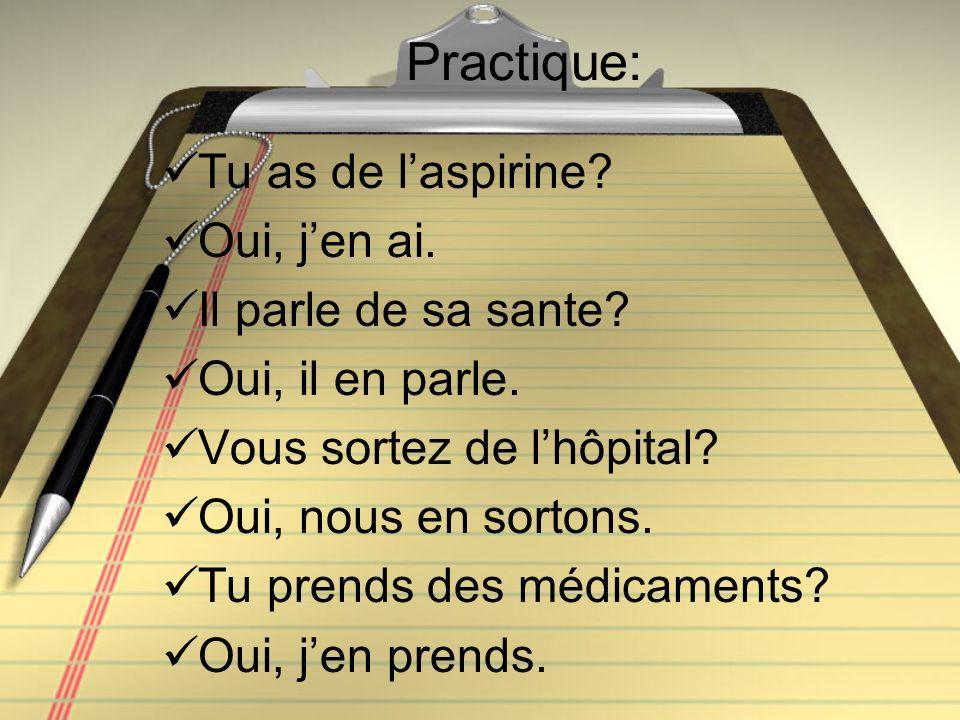 Examples Jai du pain. --> Jen ai. Il a beaucoup dargent.