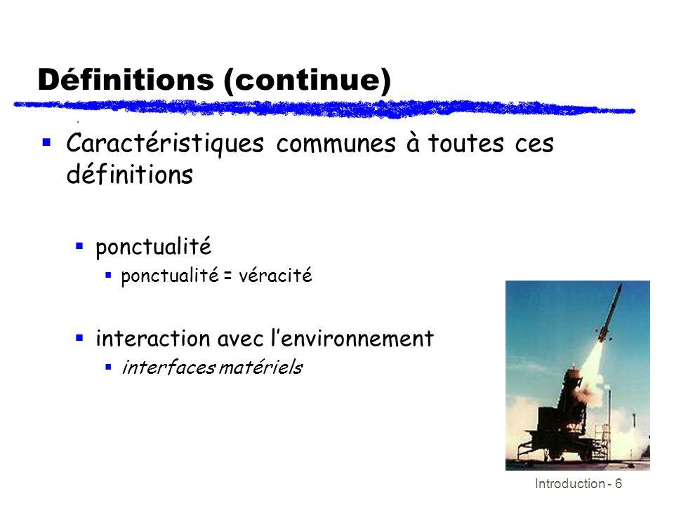 Introduction - 6 Définitions (continue) Caractéristiques communes à toutes ces définitions ponctualité ponctualité = véracité interaction avec lenviro