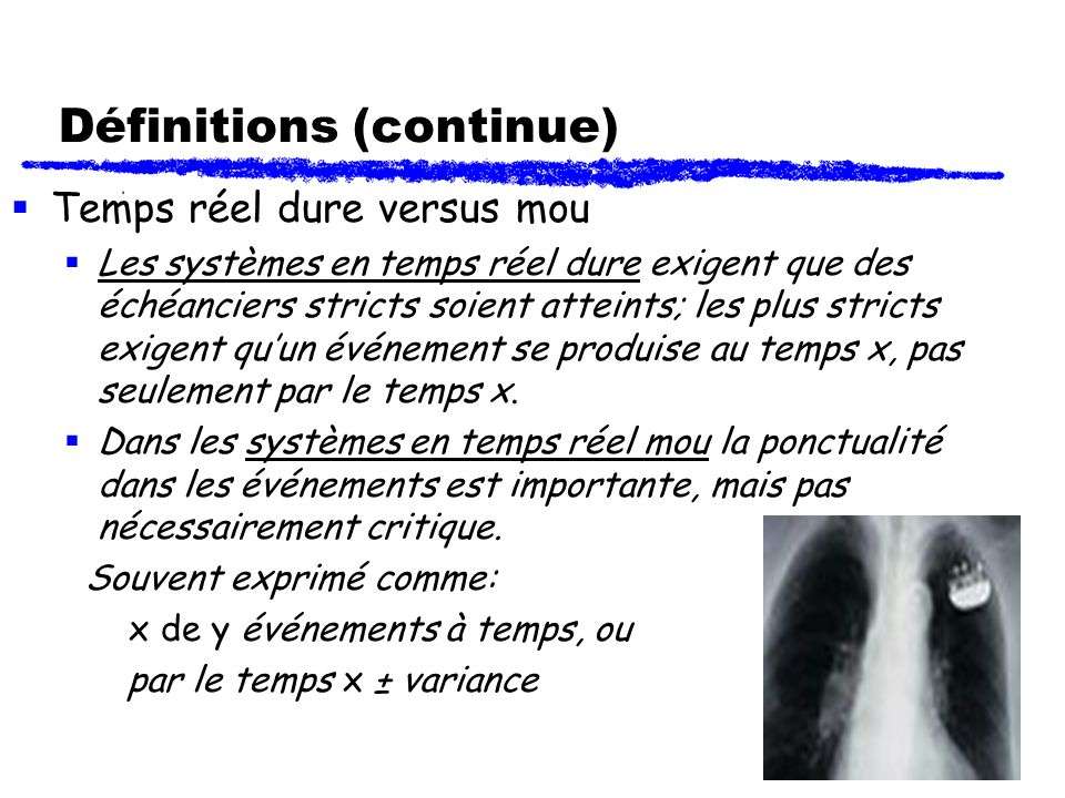 Introduction - 8 Définitions (continue) Temps réel dure versus mou Les systèmes en temps réel dure exigent que des échéanciers stricts soient atteints
