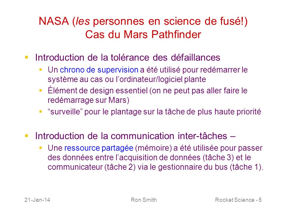21-Jan-14 Ron SmithRocket Science - 5 NASA (les personnes en science de fusé!) Cas du Mars Pathfinder Introduction de la tolérance des défaillances Un