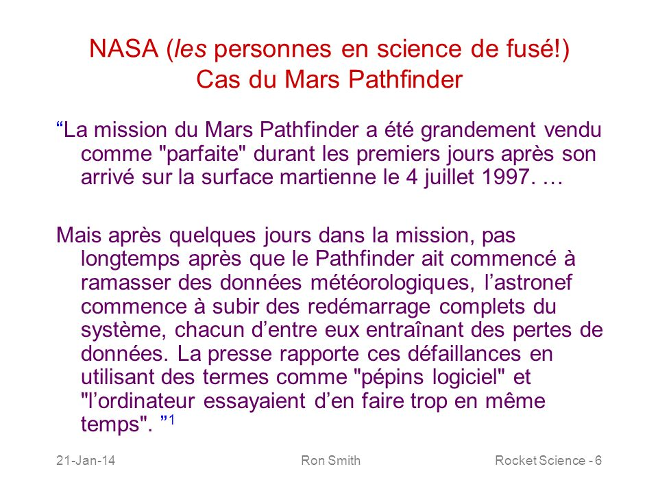 21-Jan-14 Ron SmithRocket Science - 7 NASA (les personnes en science de fusé!) Cas du Mars Pathfinder Est-ce que le Pathfinder na pas subis de tests sur la Terre!.
