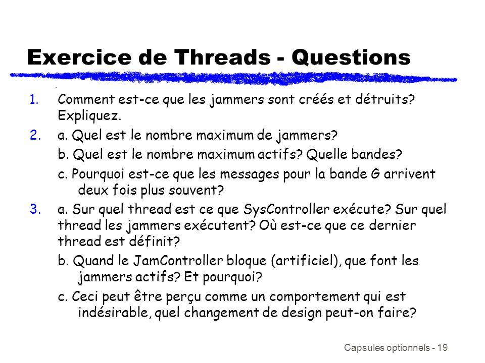 Capsules optionnels - 19 Exercice de Threads - Questions 1.Comment est-ce que les jammers sont créés et détruits? Expliquez. 2.a. Quel est le nombre m