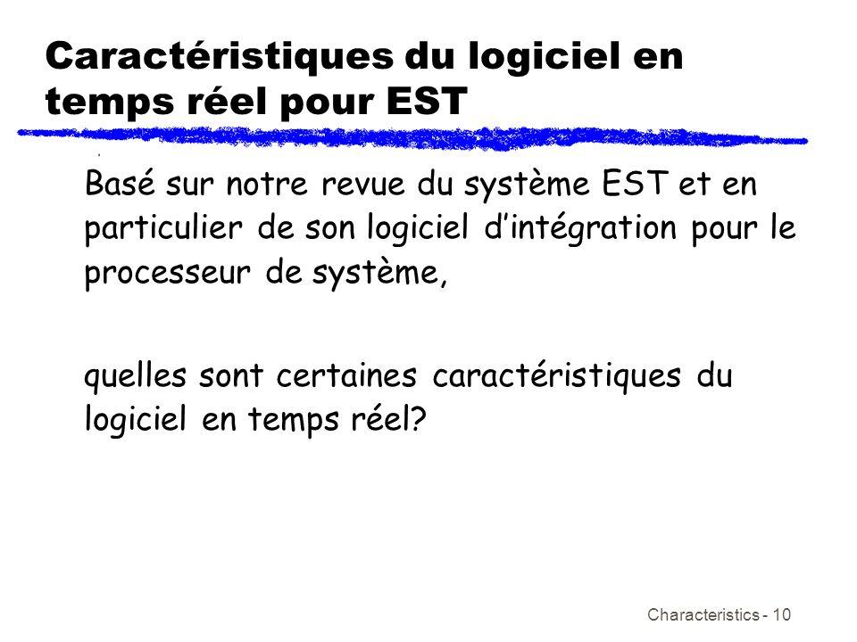 Characteristics - 10 Caractéristiques du logiciel en temps réel pour EST Basé sur notre revue du système EST et en particulier de son logiciel dintégr