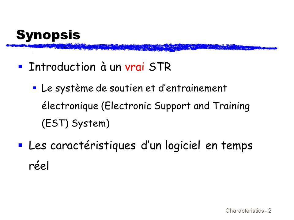 Characteristics - 2 Synopsis Introduction à un vrai STR Le système de soutien et dentrainement électronique (Electronic Support and Training (EST) Sys