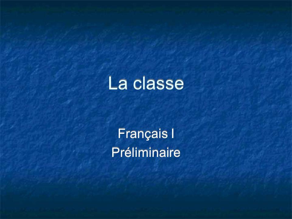 La classe Français I Préliminaire Français I Préliminaire